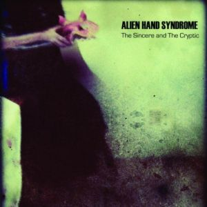 alien hand syndrome the sincere and the cryptic