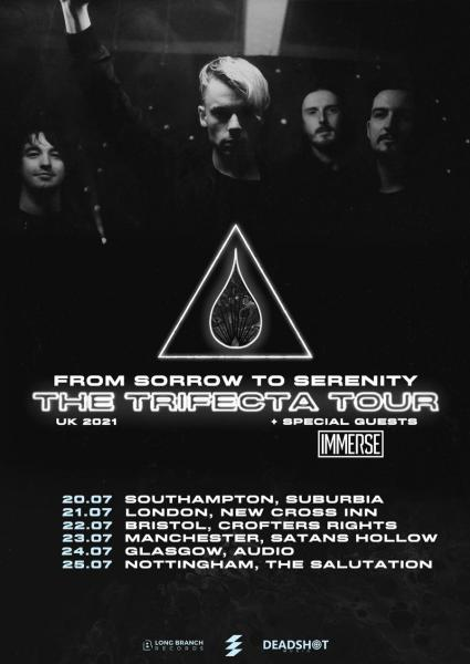 from sorrow to serenity the trifecta tour UK 2021 support immerse band
