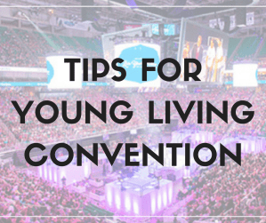 Tips for Young Living Convention