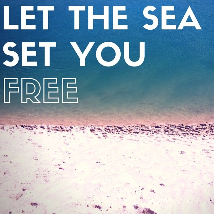 let the sea set you free | One Chel of an Adventure
