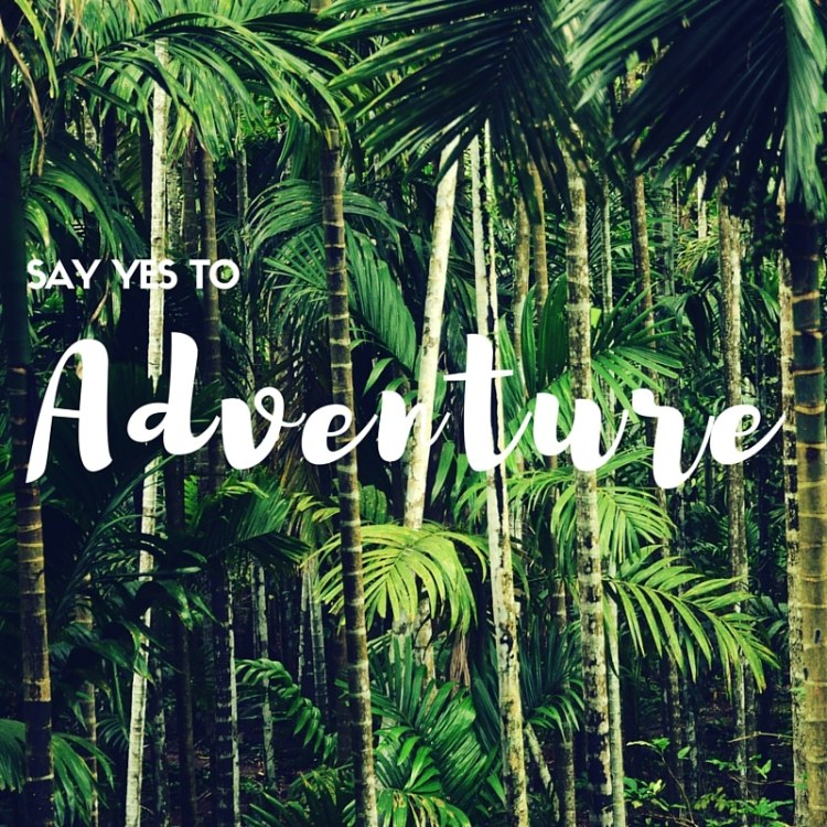 Say YES to adventure | One Chel of an Adventure