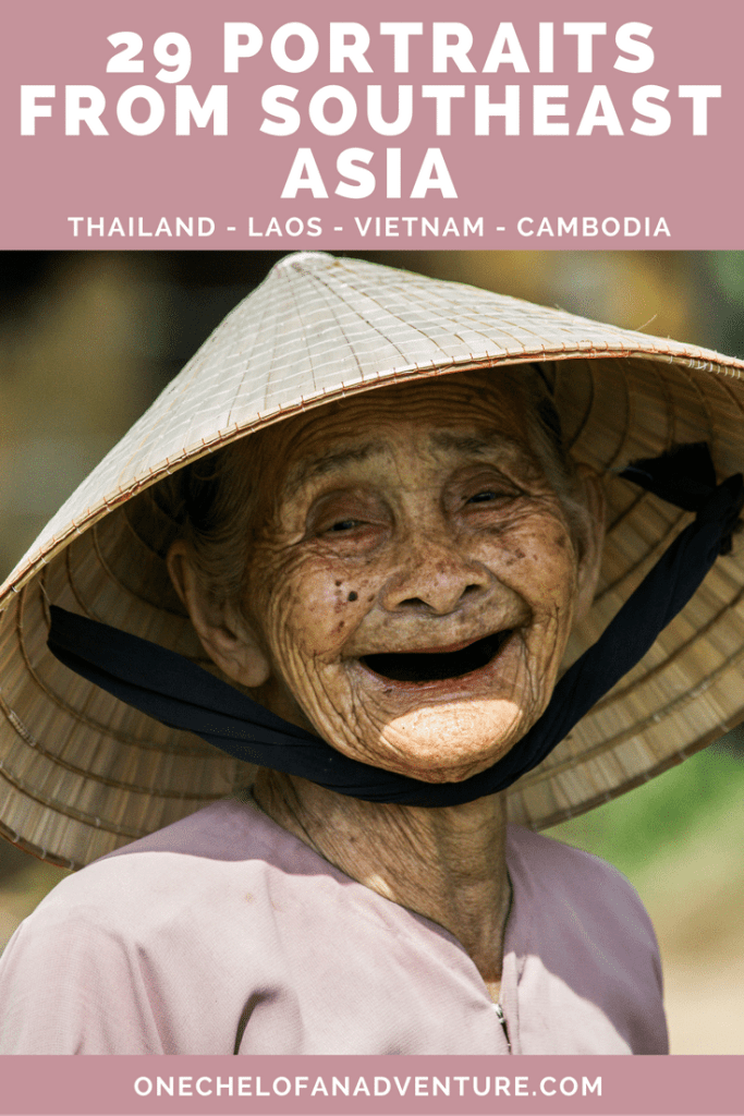 29 Portraits from Southeast Asia -Thailand, Laos, Vietnam, and Cambodia