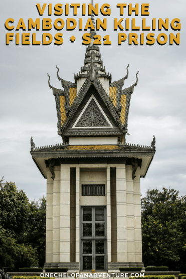 Visiting The Cambodian Killing Fields and S21 Prison - Cambodia