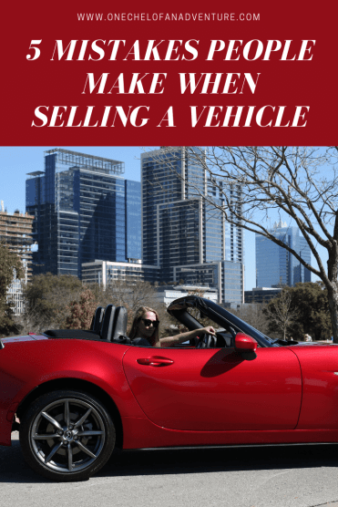 5 Mistakes People Make When Selling A Vehicle | Avoid these 5 mistakes when selling your vehicle | Car tips | Car Tips for Women