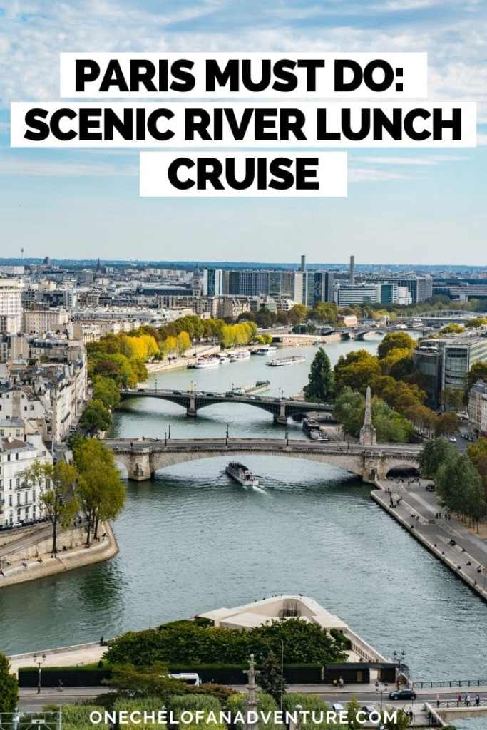 Paris Travel Things to Do: Bateaux Parisiens Seine River Lunch Cruise