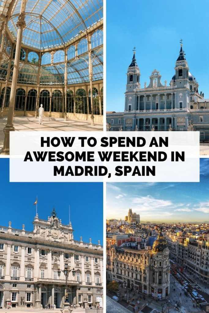 How to Spend an Awesome Weekend Exploring Madrid, Spain