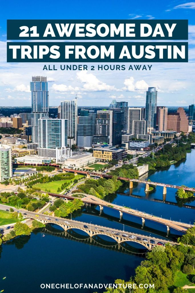 21 Awesome Day Trips from Austin TX