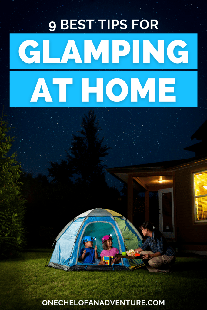 Tips for Glamping at Home