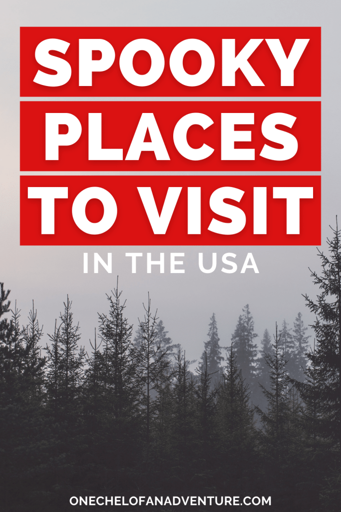 Spookiest Places to Visit in the USA
