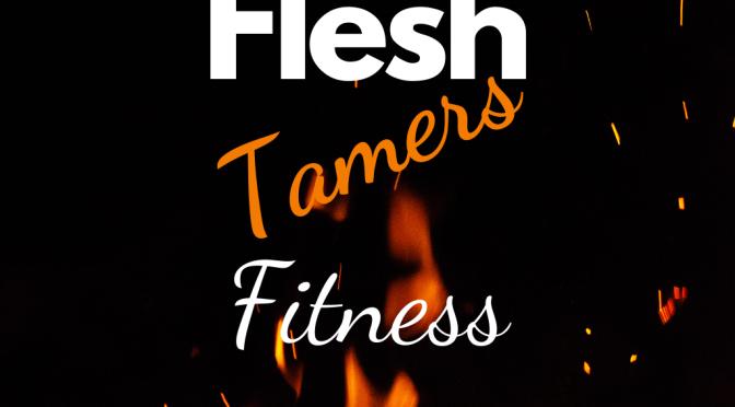Flesh Tamers Fitness Program!