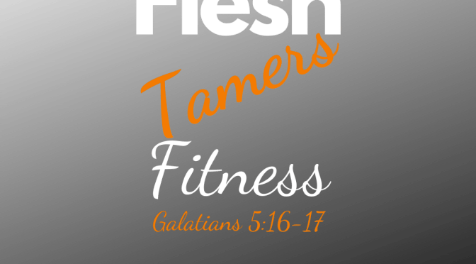 Being Healthy Requires Taming the Flesh