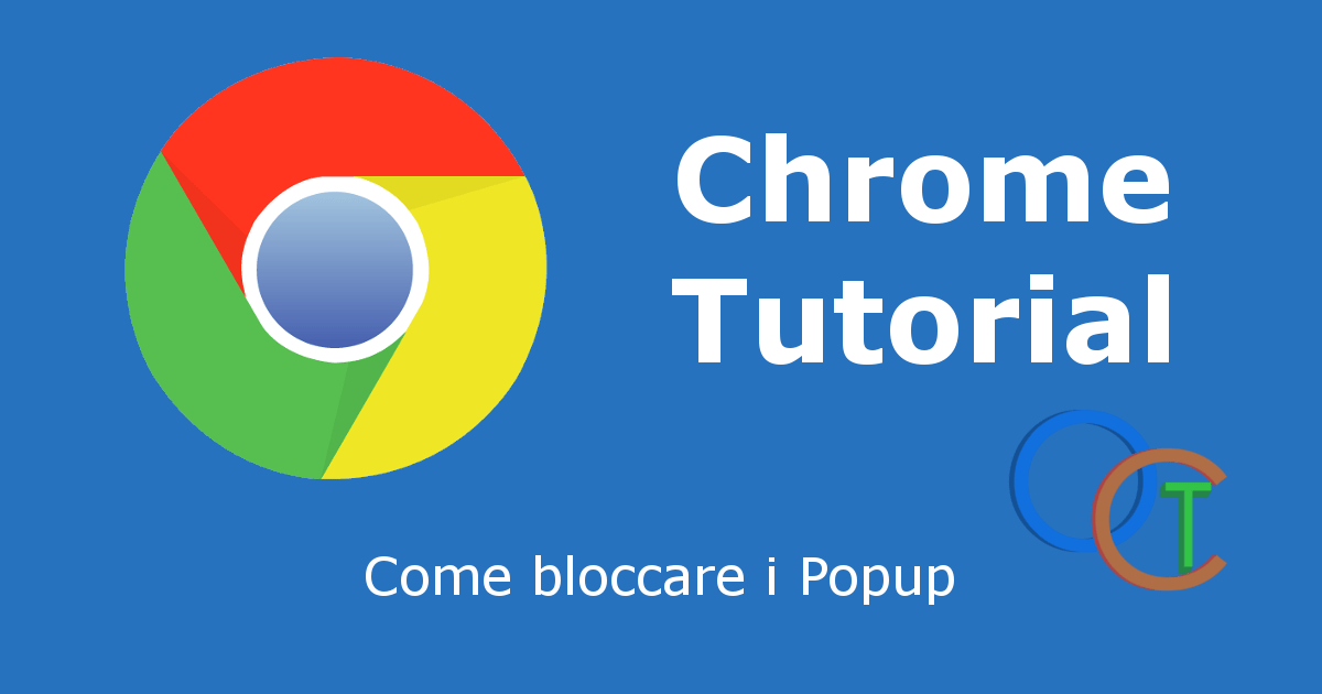 Come Bloccare popup su Chrome