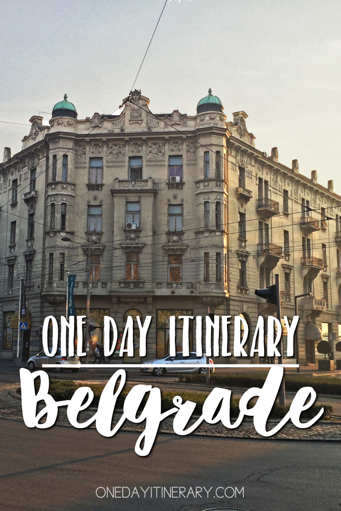 Belgrade Serbia One day itinerary