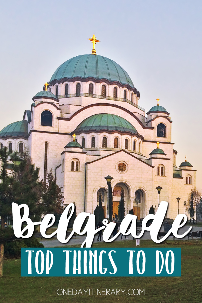 Belgrade Serbia Top things to do