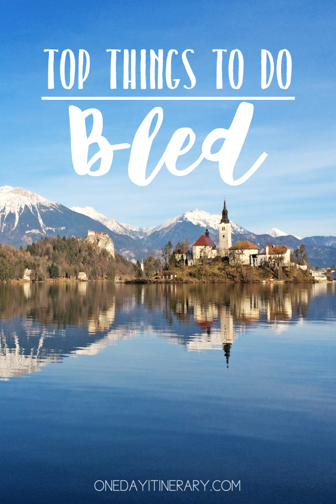 Lake Bled Slovenia Top things to do