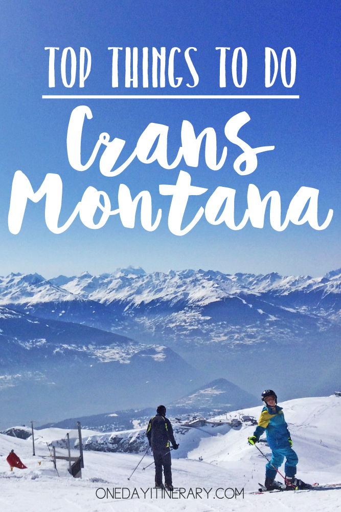 Crans Montana Switzerland Top things to do