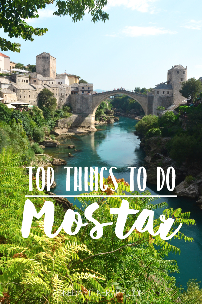 Mostar Bosnia and Herzegovina Top things to do