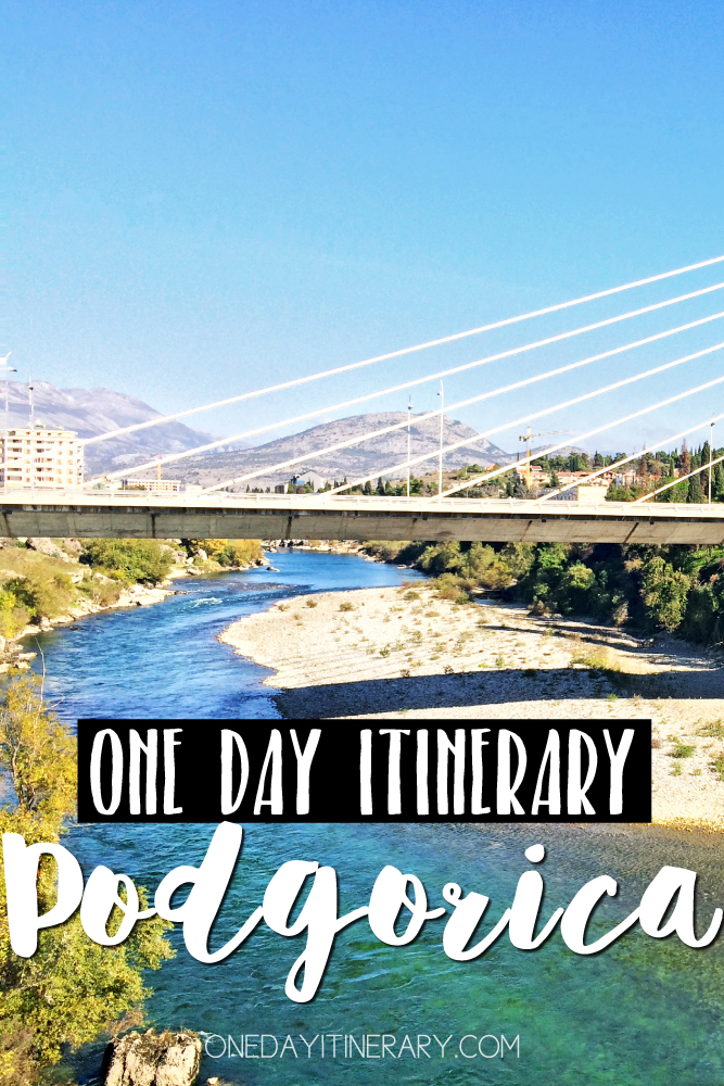 Podgorica Montenegro One day itinerary