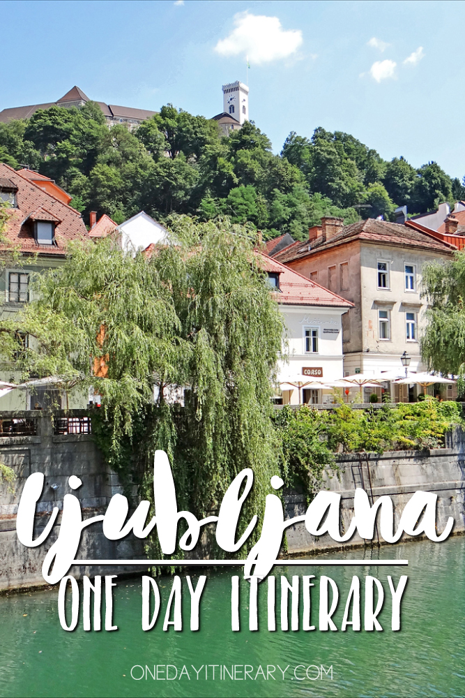 Ljubljana Slovenia One day itinerary