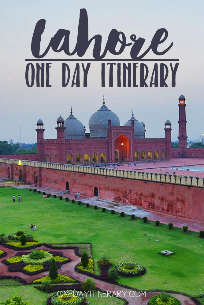 Lahore Pakistan One day itinerary