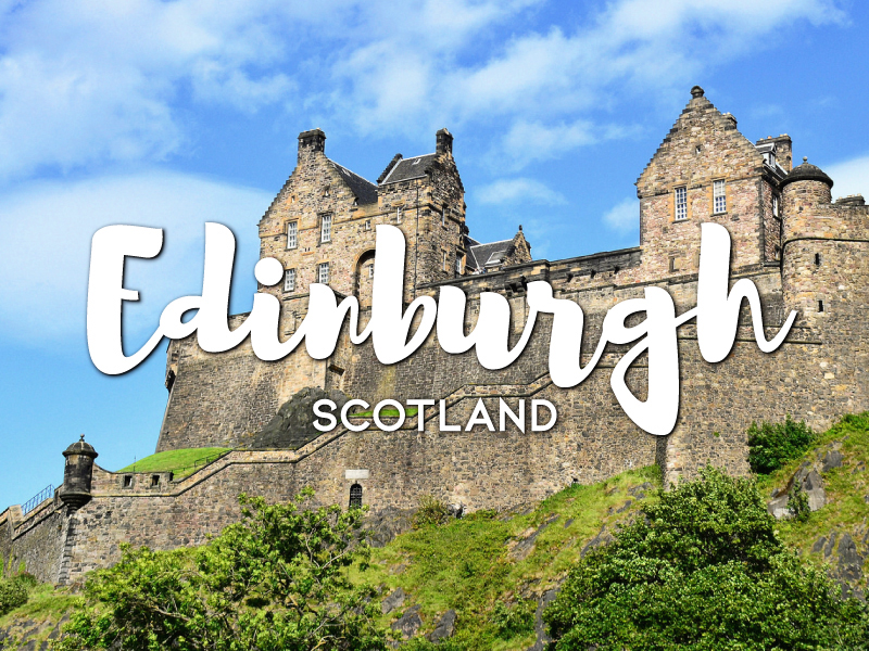 One Day in Edinburgh Itinerary – Top Things to Do in Edinburgh, Scotland