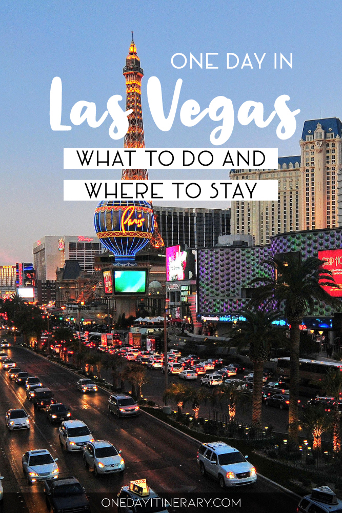 One day in Las Vegas - What to do and where to stay