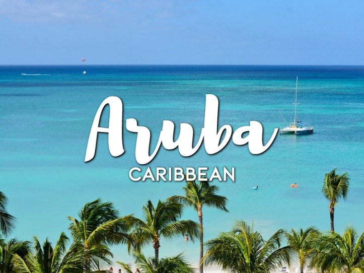 One day in Aruba Itinerary