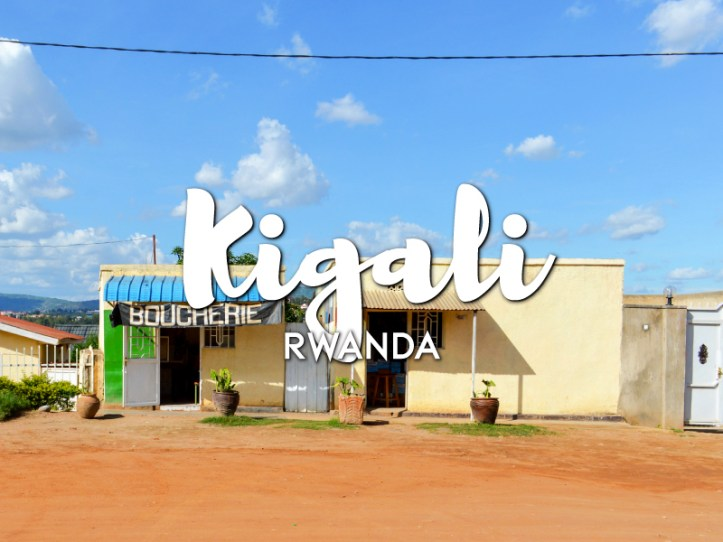 One day in Kigali Itinerary