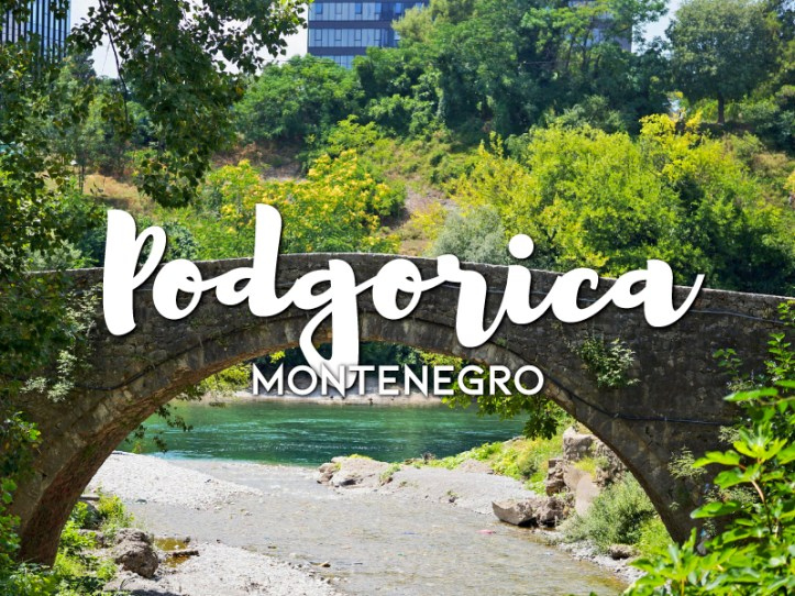 One day in Podgorica Itinerary