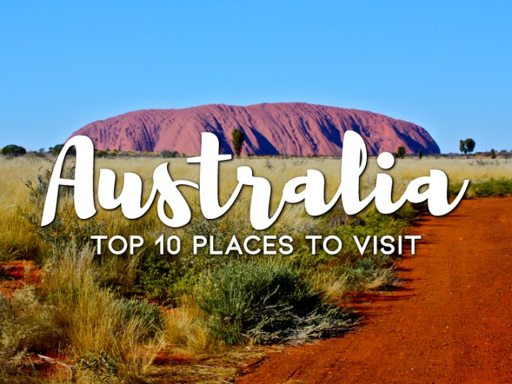 Top 10 places to visit in Australia