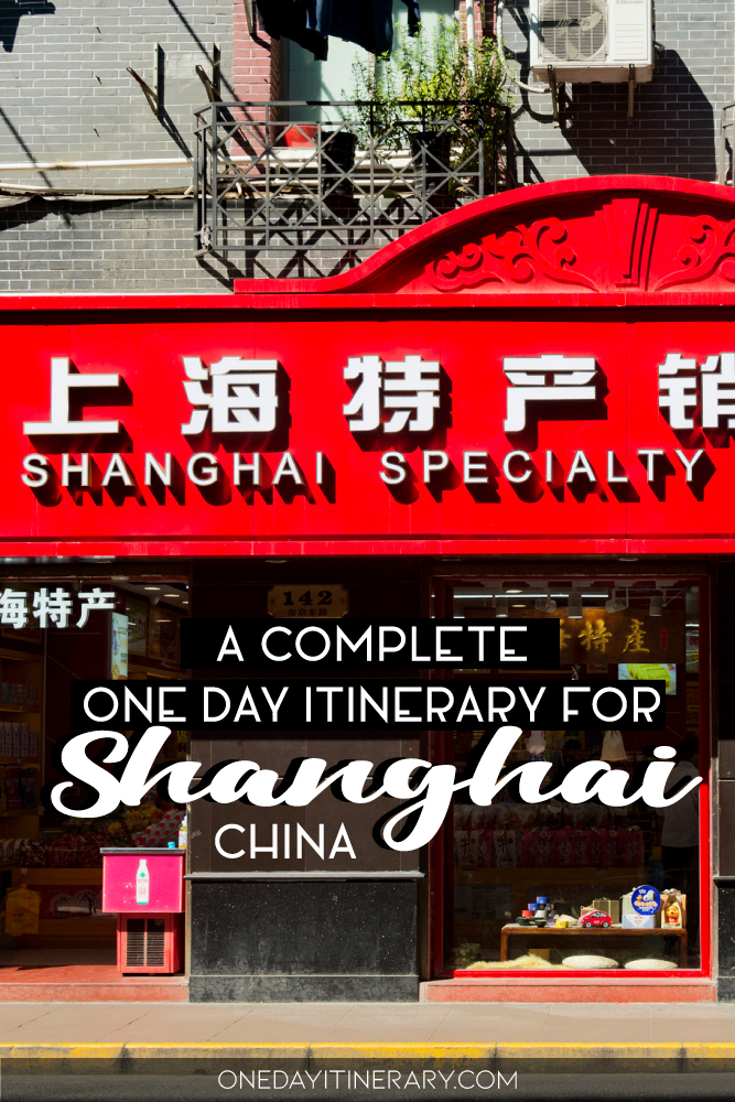A complete one day itinerary for Shanghai, China