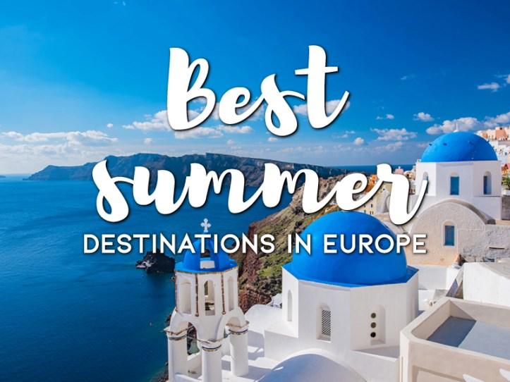 Best Summer Destinations in Europe
