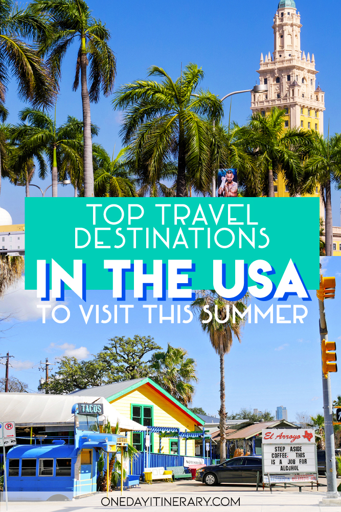 Top Travel Destinations in the USA to visit this Summer