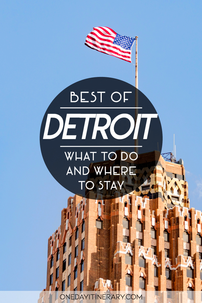 Best of Detroit - What to do and where to stay