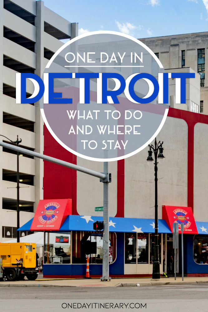 One day in Detroit - What to do and where to stay