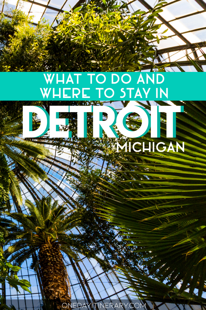 What to do and where to stay in Detroit, Michigan
