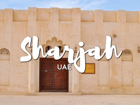 One day in Sharjah Itinerary