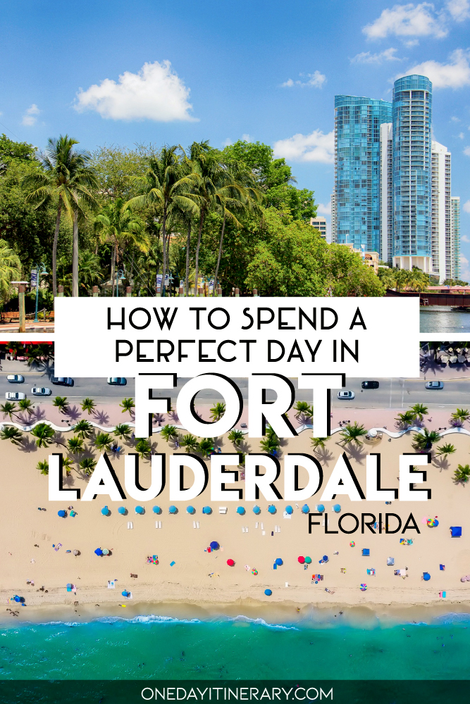 How to spend a perfect day in Fort Lauderdale, Florida