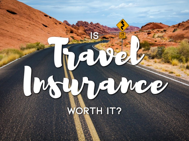 Is Travel Insurance Worth It