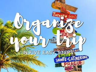 Organize your trip in five steps