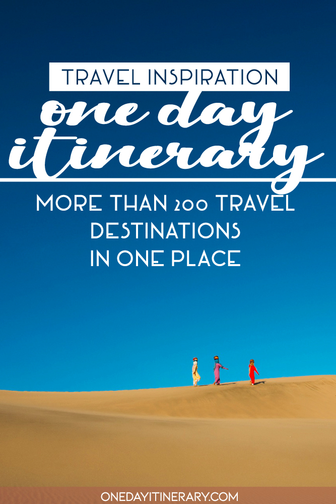 Travel Inspiration - One Day Itinerary - More than 200 travel destinations in one place