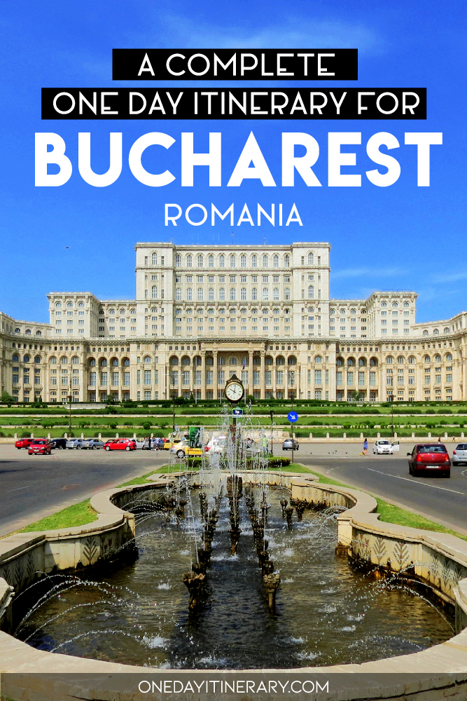 A complete one day itinerary for Bucharest