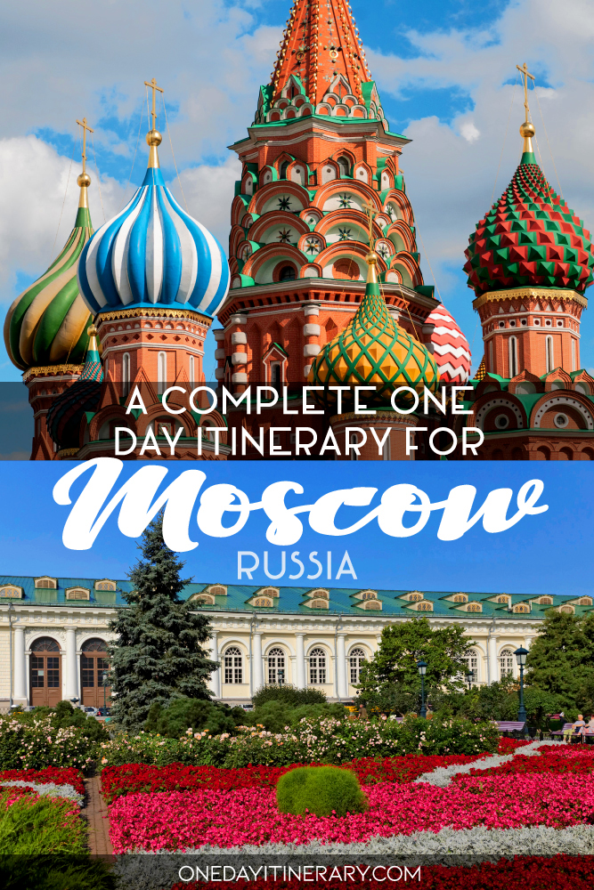 A complete one day itinerary for Moscow, Russia