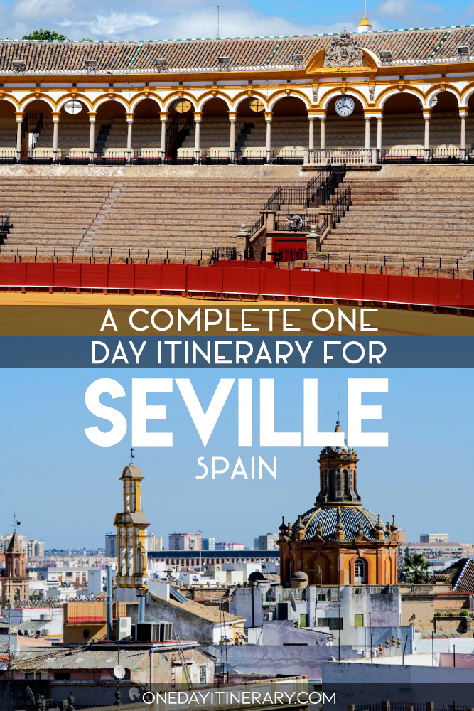 A complete one day itinerary for Seville, Spain