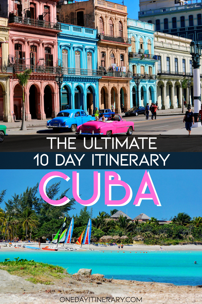 Cuba - The ultimate 10 day itinerary