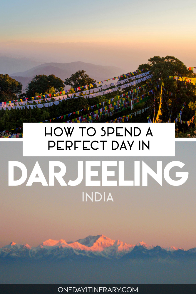 How to spend a perfect day in Darjeeling, India