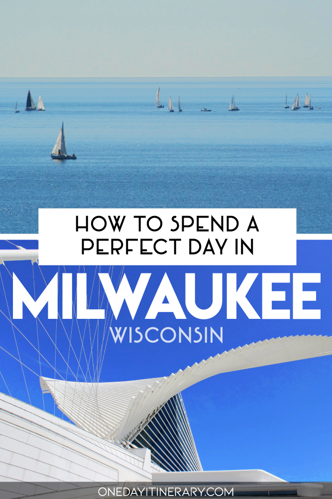 How to spend a perfect day in Milwaukee, Wisconsin