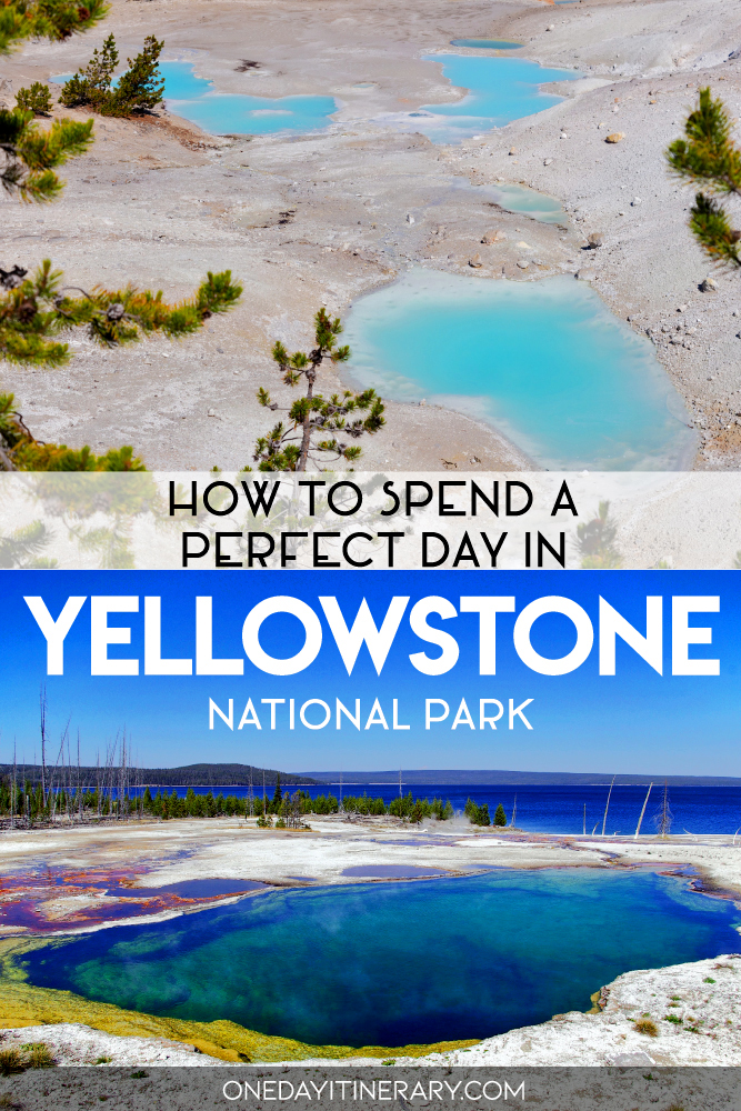 How to spend a perfect day in Yellowstone, National Park