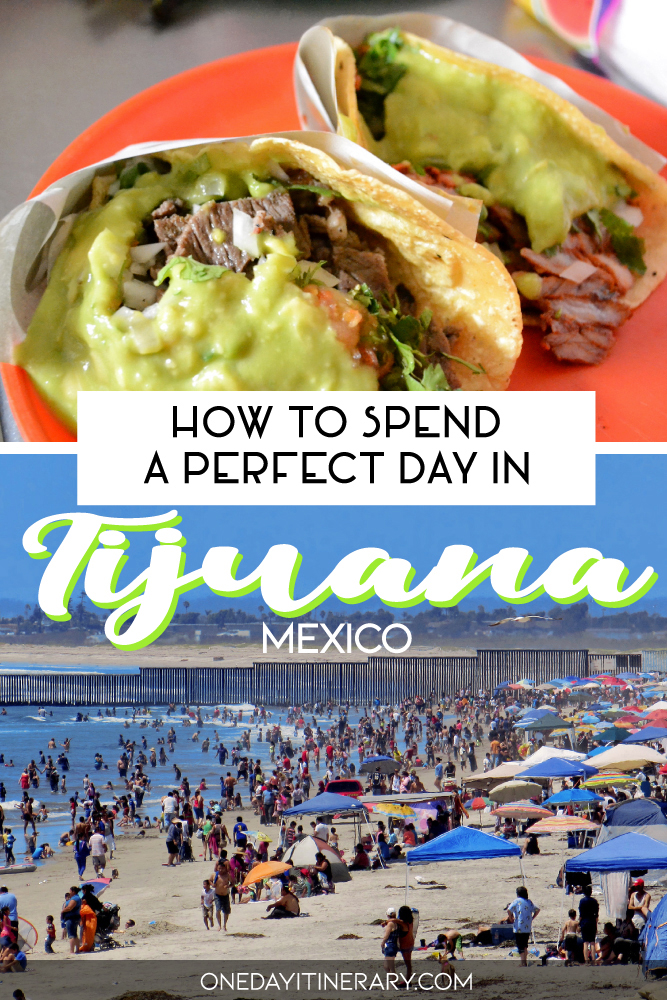 How to spend a perfect day in Tijuana, Mexico