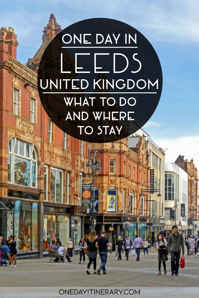 One day in Leeds, United Kingdom - What to do and where to stay